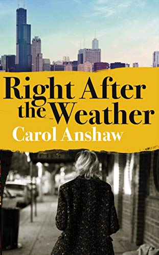 Cover image for Right After the Weather by Carol Anshaw