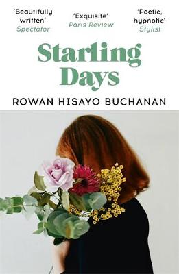 Cover image for Starling Days by Rowan Hisayo Buchanan