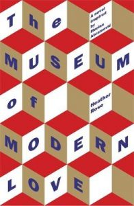 Cover image for The Museum of Modern Love by Heather Rose