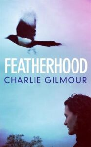 Cover image for Featherhood by Charlie Gilmour