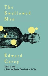 Cover image for The Swallowed man by Edward Carey