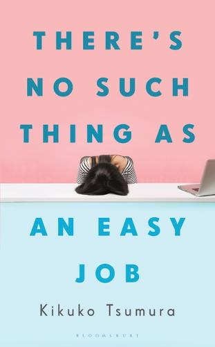 There's No Such Thing As An Easy Job by Kikuko Tsumura (transl. Polly Barton): Giving it your all