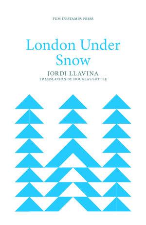 London under Snow by Jordi Llavina (transl. Douglas Suttle): Wintery Catalonian tales