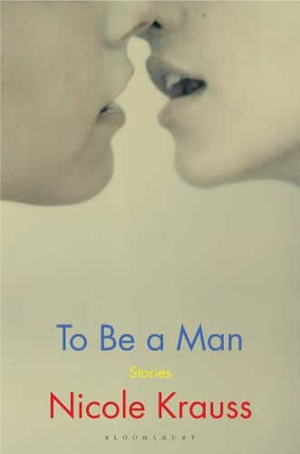 Cover image for To Be a Man by Nicole Krauss