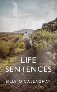 Cover image for Life Sentences by Billy O'Callaghan
