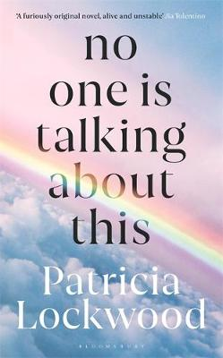 Cover image for No One is Talking Baout This by Patricia Lockwood
