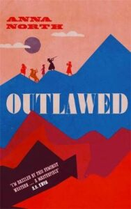 Cover image for Outlawed by Anna North
