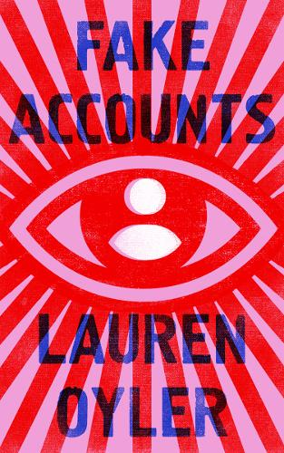 Cover image for Fake Accounts by Lauren Oyler