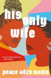 Cover image for His Only Wife by Peace Adzo Medie