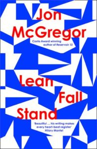 Cover image for Lean Fall Stand by Jon McGregor