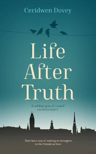 Cover image for Life After Turth by Ceridwen Dovey
