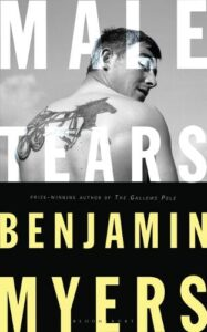 Cover image for Male Tears by Benjamin Myers