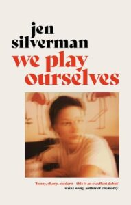 Cover image for We Play Ourselves by Jen Silverman