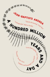 Cover image for A Hundred Million Years by Jean-Baptiste Andrea
