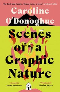 Cover image for Scenes of a Graphic Nature by Caroline O'Donoghue